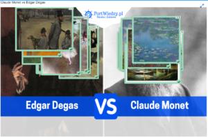 Claude Monet vs Edgar Degas | PortWiedzy.pl