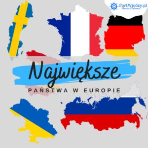 Największe kraje w Europie