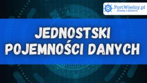 Read more about the article Jednostki pojemności danych